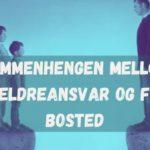 Sammenhengen mellom foreldreansvar og fast bosted